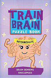 Train Your Brain: Brain-Bending Challenges: Intermediate - Allen, Robert