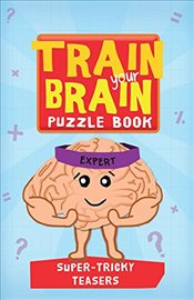Train Your Brain: Super Tricky Teasers: Expert - Allen, Robert