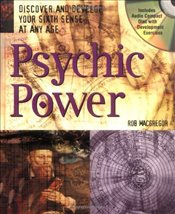 Psychic Power: Discover and Develop Your Sixth Sense at Any Age - MacGregor, Rob