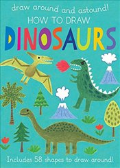 How to Draw Dinosaurs: Includes 58+ Shapes to Draw Around! (Draw Around and Astound!) - Golding, Elizabeth