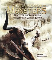 Gods, Heroes, and Monsters: Discover the Wonders of Ancient Greek Myths - Nicolaides, Selene