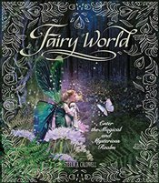 Fairy World: Enter the Magical and Mysterious Realm - Caldwell, S A