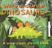 Write and Draw: Dinosaurs (Wipe-Clean Stencil Books) - Tai, Elise See
