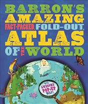 Barrons Amazing Fact-Packed, Fold-Out Atlas of the World: With Awesome Pop-Up Map! - Dr, Jen Green