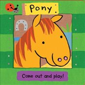 Pony (Come Out and Play Books) - Rivers-Moore, Debbie