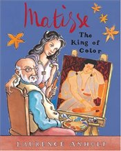 Matisse: The King of Color (Anholts Artists Books for Children Series) - Anholt, Laurence