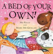 Bed of Your Own! - Kelly, Mij