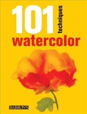 101 Techniques: Watercolor -