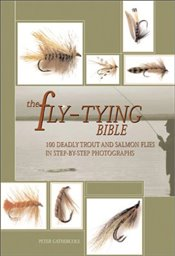 Fly-Tying Bible: 100 Deadly Trout and Salmon Flies in Step-By-Step Photographs - Gathercole, Peter