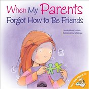 When My Parents Forgot to Be Friends (Lets Talk About It!) - Moore-Mallinos, Jennifer