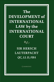 Development of International Law by the International Court (Grotius Classic Reprint Series) - Lauterpacht, Hersch
