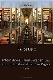 International Humanitarian Law and International Human Rights Law - Ben-Naftali. Orna