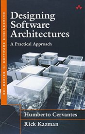 Designing Software Architectures : A Practical Approach - Cervantes, Humberto
