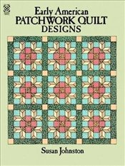 Early American Patchwork Quilts to Color (Dover Coloring Books) - Johnston, Susan