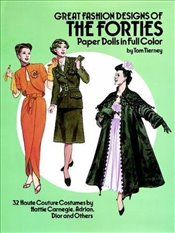Great Fashion Designs of the Forties Paper Dolls: 32 Haute Couture Costumes by Hattie Carnegie, Adri - Tierney, Tom