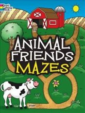 Animal Friends Mazes (Dover Fun and Games for Children) - Newman-DAmico, Fran