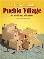 Easy-to-Make Pueblo Village (Dover Childrens Activity Books) - A.G.,