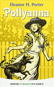 Pollyanna (Dover Childrens Evergreen Classics) - Porter, Eleanor H.