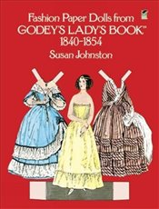 Fashion Paper Dolls from Godeys Ladys Book, 1840-1854 (Dover Victorian Paper Dolls) - Johnston, Susan