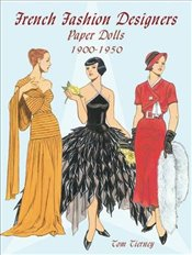 French Fashion Designers Paper Dolls: 1900-1950 (Dover Paper Dolls) - Tierney, Tom
