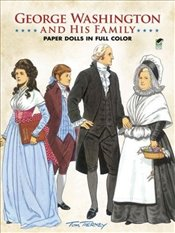 George Washington and His Family Paper Dolls (Dover President Paper Dolls) - Tierney, Tom