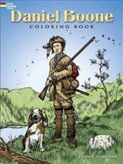 Daniel Boone Coloring Book (Dover History Coloring Book) - Copeland, Peter F
