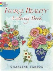 Floral Beauty Coloring Book (Dover Nature Coloring Book) - Tarbox, Charlene