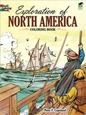 Exploration of North America Coloring Book (Dover History Coloring Book) - Copeland, Peter F.