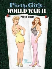Pin-up Girls of World War II Paper Dolls (Dover Celebrity Paper Dolls) - Tierney, Tom