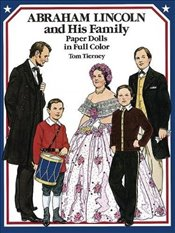 Abraham Lincoln and His Family Paper Dolls in Full Color (Dover President Paper Dolls) - Tierney, Tom