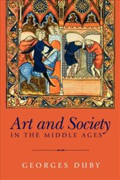 Art and Society in Middle Ages - Duby, Georges