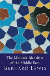 Multiple Identities of the Middle East - Lewis, Bernard
