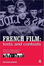 French Film : Texts and Contexts - HAYWARD, SUSAN