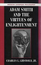 Adam Smith And The Virtues Of Enlightenment - GRISWOLD, CHARLES
