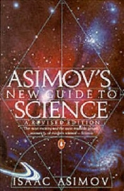 Asimovs New Guide to Science - Asimov, Isaac