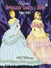 Elegant Debutante Gowns of the 1800s Paper Dolls (Dover Victorian Paper Dolls) - Tierney, Tom