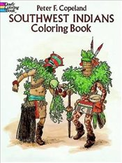 Southwest Indians Coloring Book (Dover History Coloring Book) - Copeland, Peter F.