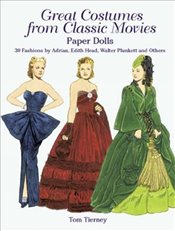 Great Costumes from Classic Movies Paper Dolls: 30 Fashions by Adrian, Edith Head, Walter Plunkett a - Tierney, Tom