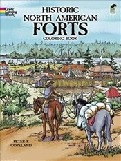 Historic North American Forts (Dover History Coloring Book) - Copeland, Peter F.