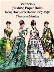 Victorian Fashion Paper Dolls from Harpers Bazar, 1867-1898 (Dover Victorian Paper Dolls) - Menten, Theodore