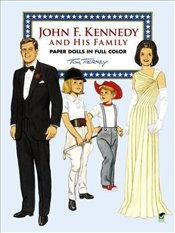 John F. Kennedy and His Family Paper Dolls in Full Color (Dover President Paper Dolls) - Tierney, Tom