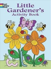 Little Gardeners Activity Book (Dover Coloring Books) - Newman-DAmico, Fran