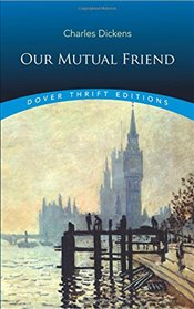 Our Mutual Friend (Dover Thrift Editions) - Dickens, Charles