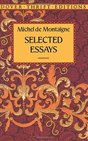 Selected Essays (Dover Thrift Editions) - Montaigne, Michel De