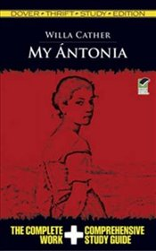 My Antonia (Dover Thrift Study Edition) - Cather, Willa