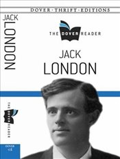Jack London The Dover Reader (Dover Thrift Editions) - London, Jack