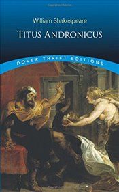 Titus Andronicus (Dover Thrift Editions) - Shakespeare, William