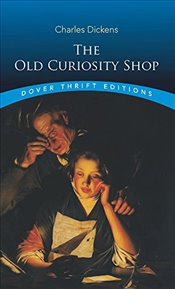 Old Curiosity Shop (Dover Thrift Editions) - Dickens, Charles