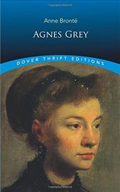 Agnes Grey (Dover Thrift Editions) - Bronte, Anne