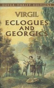 Eclogues and Georgics (Dover Thrift Editions) - Virgil